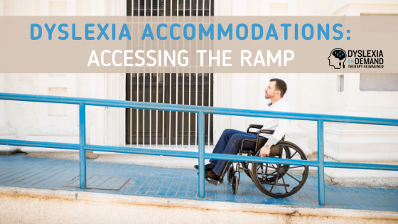 How to Access Dyslexia Accommodations